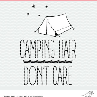 Camping Hair Don't Care Cut File. Instant download after purchase. SVG, DXF and PNG for Silhouette and Cricut users.