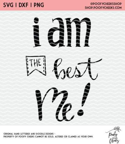 I am the Best Me cut file for Silhouette Cameo and Cricut cutting machines. #cutfile #quote