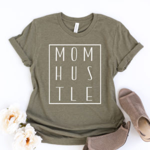 Mom Hustle Tshirt for the mom who is rockin' the everyday hustle of being jack of all trades.