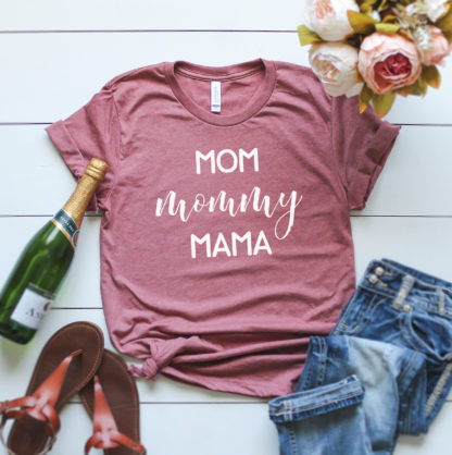 Mom, Mommy, Mama Tshirt for all the moms working that Mom Hustle.