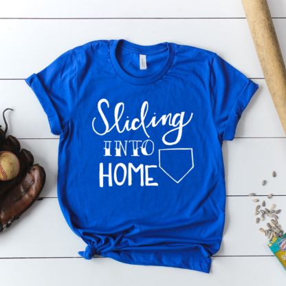 Sliding Into Home - Baseball or Softball Mom Shirt