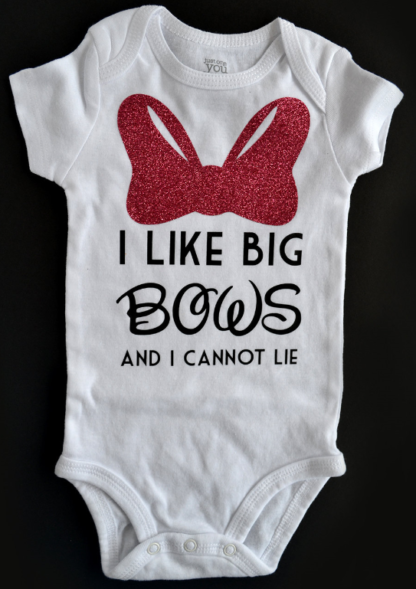 I Like Big Bows and I Cannot Lie - Poofy Cheeks baby onesies - Disney inspired