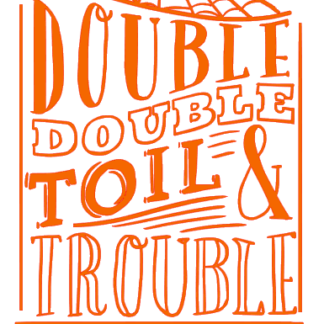 Halloween Double Double Toil and Trouble Sign - Here's Your Sign