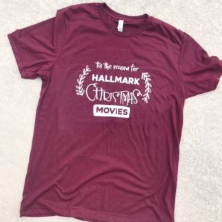Tis the Season for Hallmark Christmas Movies Tshirt.