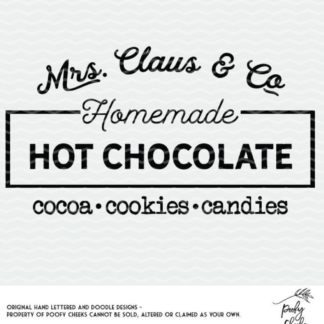 Mrs. Claus & Co. Hot Chocolate sign cut file for use with Cricut and Silhouette.Mrs. Claus & Co. Hot Chocolate sign cut file for use with Cricut and Silhouette.
