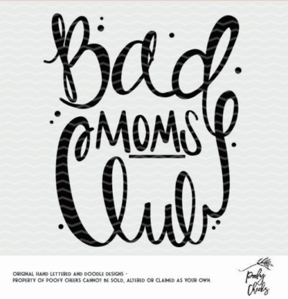 Bad Moms Club cut file for use with Silhouette or Cricut. Instant download digital file SVG, DXF, PNG