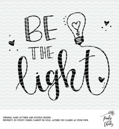 Be the Light hand lettered and doodle cut file.