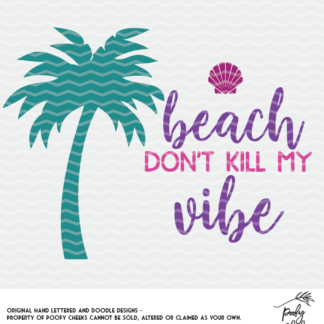 Beach Don't Kill My Vibe Cut File