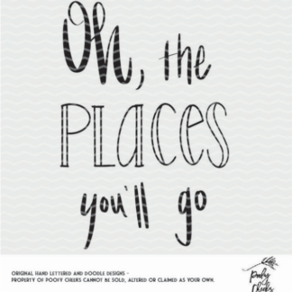 Oh the Places You'll Go Dr Suess Cut File. Use the PNG, SVG and DXF files along with a Cricut or Silhouette Cameo