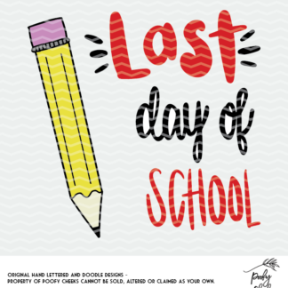 Last Day of School cut file for use with Silhouette and Cricut. SVG, PNG and DXF