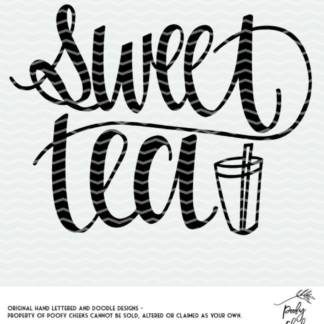 Sweet Tea cut file. Cut file for Silhouette and Cricut machines. #sweettea #southern #poofycheeksblog