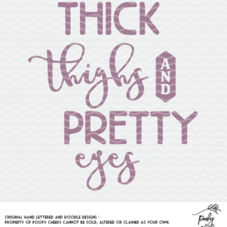 Thick thighs and pretty eyes cut file for Cricut and Silhouette. SVG, PNG and DXF