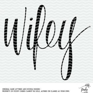 Wifey cut file - free cut file for Silhouette and Cricut users. Download the free PNG, DXF and PNG.
