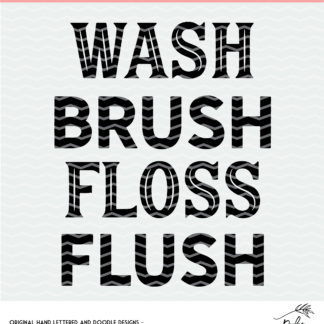wash brush floss flush cut file